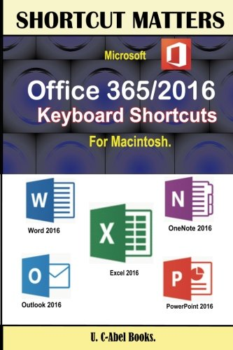 Preisvergleich Produktbild Microsoft Office 365/2016 Keyboard Shortcuts For Macintosh (Shortcut Matters)