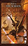 Blood of the Emperor: The Annals of Drakis: Book Three by Tracy Hickman (2013-06-04)