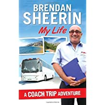 By Brendan Sheerin - My Life: A Coach Trip Adventure (1st (first) edition)