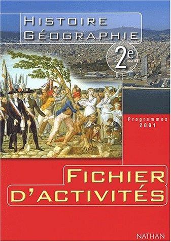 Histoire Géographie 2nde Fichier d'activités. Programmes 2001