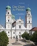Der Dom zu Passau: Vom Mittelalter bis zur Gegenwart (Bayerische Geschichte)