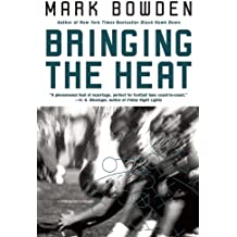 Bringing the Heat by Mark Bowden (2000-01-06)