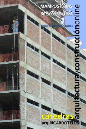 Mamposterías. Subsistema constructivo de cerramiento vertical (Cátedras Arquitectura y Construcción online. Serie Construcciones nº 17) por RICARDO TELLO