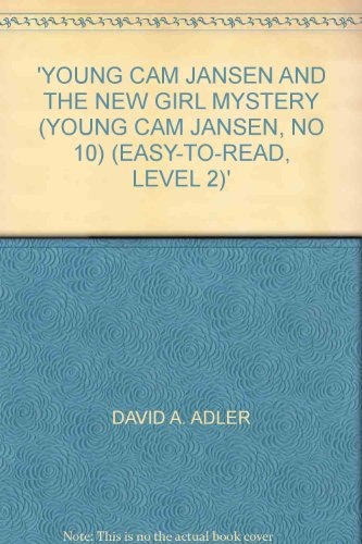 YOUNG CAM JANSEN AND THE NEW GIRL MYSTERY (YOUNG CAM JANSEN, NO 10) (EASY-TO-READ, LEVEL 2)