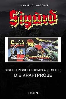 Sigurd Piccolo-Comic 4 (3. Serie): Die Kraftprobe (Sigurd Piccolo 3. Serie) von [Wäscher, Hansrudi]