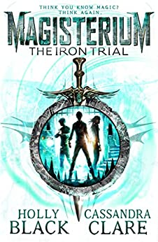 Magisterium: The Iron Trial (Magisterium Series Book 1) (English Edition)