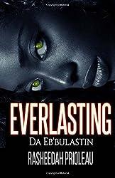 The Everlasting: Da Eb'Bulastin
