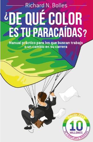 Descargar Libro ¿De qué color es tu paracaídas?: Manual práctico para los que buscan trabajo o un cambio en su carrera de Unknown