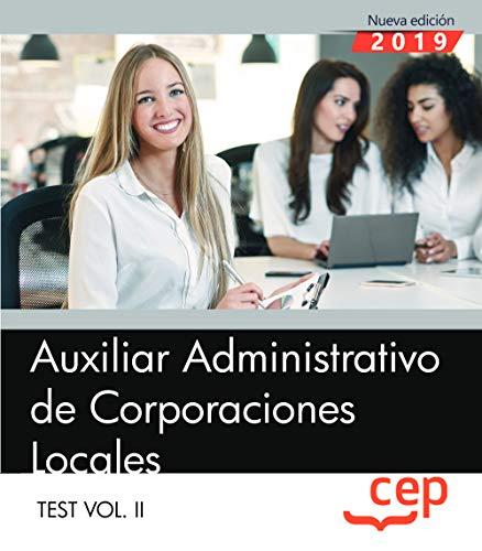 Auxiliar Administrativo de Corporaciones Locales. Test Vol. II: 2 por Editorial CEP