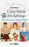 Cinq héros de la mythologie : Hercule, Ulysse, Thésée, Orphée, Bellérophon