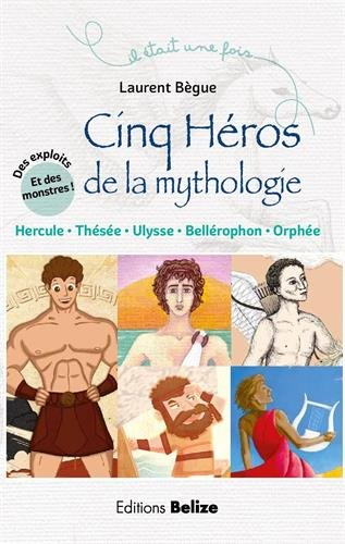 Cinq hros de la mythologie : Hercule, Ulysse, Thse, Orphe, Bellrophon