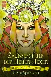 Die Zauberschule der Neuen Hexen: Magie und Macht