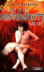 Tout ce que Mistinguett m'a dit