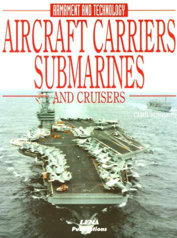 Aircraft Carriers, Submarines and Cruisers (Encyclopaedia of Armament & Technology) por Camil Busquets