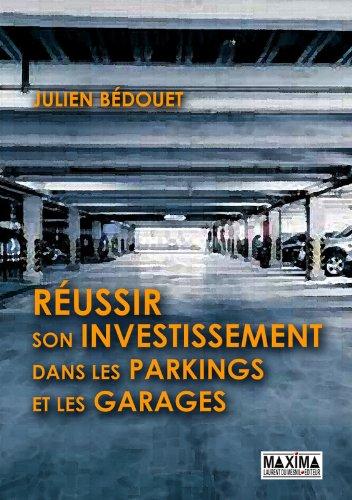 Russir son investissement dans les parkings et garages