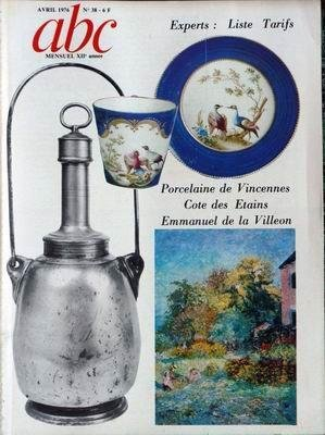 ABC antiquites beaux arts curiosites 38 avril 1976 Porcelaine de Vincennes - cote des etains - emmanuel de la villeon par collectif