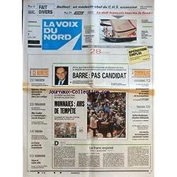 VOIX DU NORD (LA) [No 15772] du 07/03/1995 - BARRE - PAS CANDIDAT - MONNAIES - AVIS DE TEMPETE - LE FRANC EXPOSE PAR FAVRE - DRAME DE VENDOEUVRE - SABRINA 14 ANS DECOUVERTE ETRANGLEE DANS SON COLLEGE - MGR GAILLOT A EMMENAGE RUE DU DRAGON - LA CORSE AU BORD DE LA PARALYSIE - LES SPORTS - CYCLISME - VOILE COUPE DE L'AMERICA - SOLLAC-DUNKERQUE - SITUTATION DEBLOQUEE - LES MARINS DU TRANSMANCHE REPRENNENT L'ACTION - BAILLEUL - UN MEDECIN-CHEF DU CHS ASSASSINE