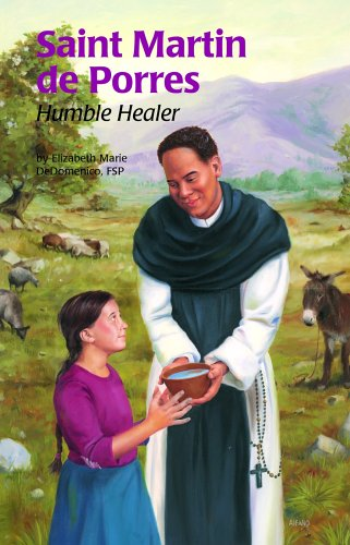 Saint Martin de Porres: Humble Healer (Encounter the Saints)