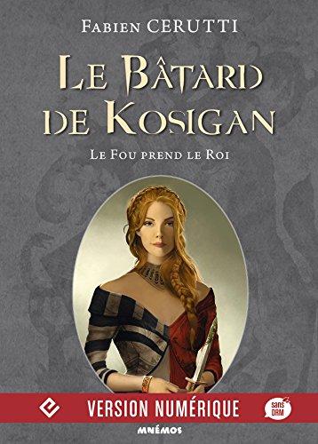 Le Bâtard de Kosigan, volume 2: Le Fou prend le Roi