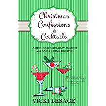 Christmas Confessions & Cocktails: A Humorous Holiday Memoir with Sassy Drink Recipes (English Edition)