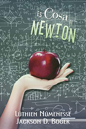 Es cosa de Newton - Lúthien Númenessë & Jackson D. Boger (Rom)  510Nah2vukL