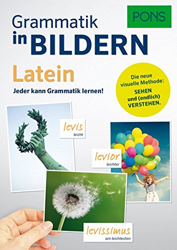 PONS Grammatik in Bildern Latein: Jeder kann Grammatik lernen!