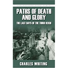 Paths of Death & Glory: The Last Days of the Third Reich (Spellmount Siegfried Line)