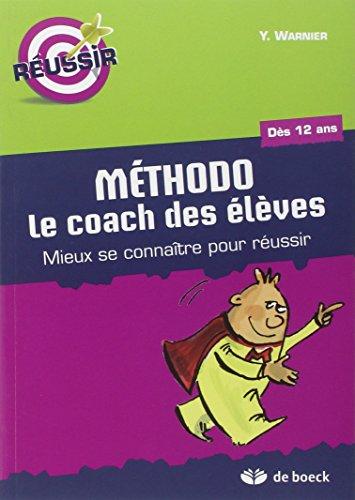 Méthodo le coach des élèves : Mieux se connaître pour réussir