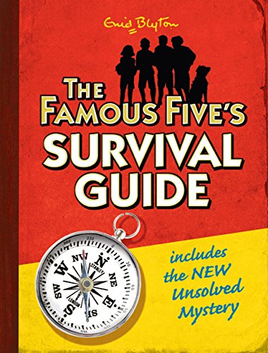 Famous Five: The Famous Five's Survival Guide: includes the NEW Unsolved Mystery by Enid Blyton (4-Sep-2008) Hardcover