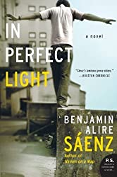 In Perfect Light: A Novel by Benjamin Alire Saenz (2008-11-25)
