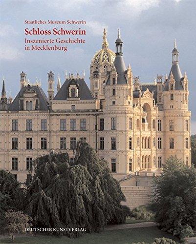 Schloss Schwerin: Inszenierte Geschichte in Mecklenburg