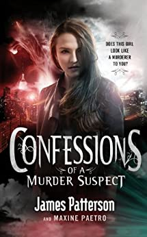 Confessions of a Murder Suspect: (Confessions 1) by [Patterson, James]