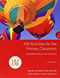 500 Activities for the Primary Classroom by Carol Read (2007-04-27)