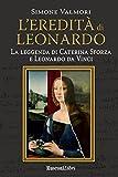 L'eredità di Leonardo: La leggenda di Caterina Sforza e di Leonardo da Vinci (Gialli Rusconi) (Italian Edition)