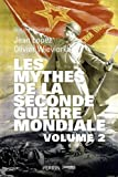 Les mythes de la Seconde Guerre mondiale : Volume 2