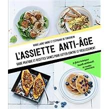 L'assiette anti-âge: Guide pratique et recettes saines pour lutter contre le vieillissement