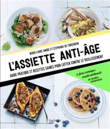 L'assiette anti-ge: Guide pratique et recettes saines pour lutter contre le vieillissement