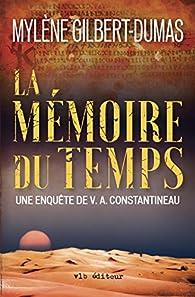 La mémoire du temps par Mylène Gilbert-Dumas