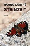 Steinzeit: Roman - Hanna Karthé