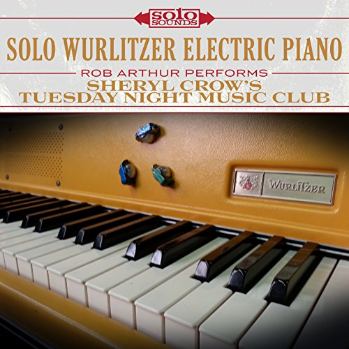 Solo Wurlitzer Electric Piano: Sheryl Crow's Tuesday Night Music Club (Wurlitzer Electric Piano)