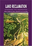 Land Reclamation - Extending Boundaries: Proceedings of the 7th International Conference, Runcorn, Uk, 13-16 May 2003: Extending the Boundaries - ... Conference, Runcorn, UK 13-16 May 2003