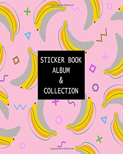 Sticker Book Album & Collection: Blank Sticker Book Sticker Journal Banana Theme 8x10 100 Pages: Volume 18 por Ashworth Ava
