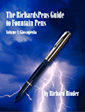 The RichardsPens Guide to Fountain Pens, Volume 1: Glossopedia (Second Edition) (English Edition)