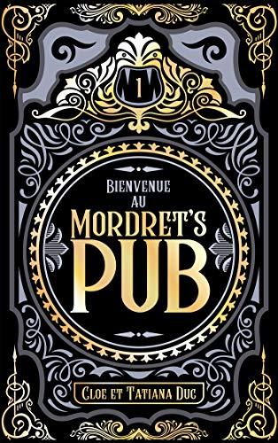 Bienvenue au Mordret's Pub - Tome 1