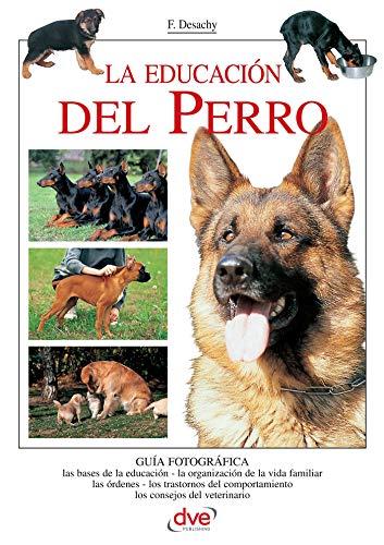 La educación del Perro por Florence Dra. Desachy