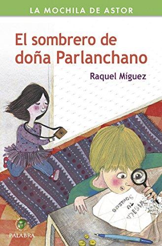 El sombrero de doña Parlanchano (La mochila de Astor. Serie verde) por Raquel Míguez