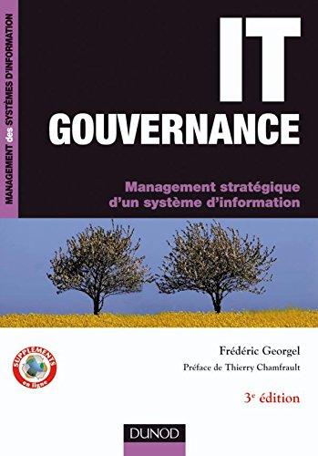 IT Gouvernance - 3ème édition: Management stratégique d'un système d'information