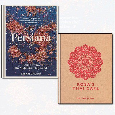 Rosa's Thai Cafe and Persiana Recipes 2 Books Bundle Collection - The Cookbook,Recipes from the Middle East & Beyond by Saiphin Moore (2016-11-09)