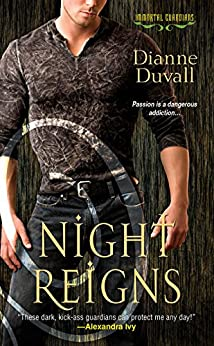Night Reigns (Immortal Guardians series Book 2) by [Duvall, Dianne]