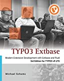 TYPO3 Extbase: Modern Extension Development for TYPO3 CMS with Extbase and Fluid